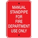 MANUAL STANDPIPE FOR FIRE DEPARTMENT USE ONLY
