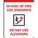 IN CASE OF FIRE USE STAIRWAYS DO NOT USE ELEVATORS