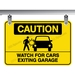 CAUTION - WATCH FOR CARS EXITING GARAGE